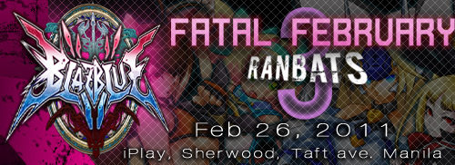 Fatal February -3rd Blazblue CS1  Ranking Battle